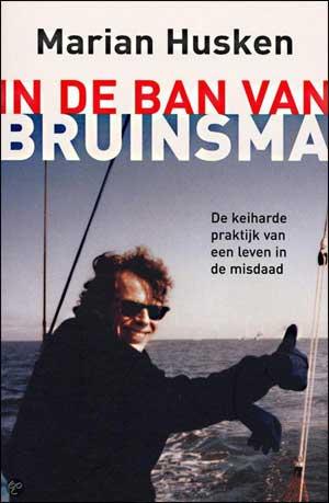 Bekende Criminelen Boek In de ban van Bruinsma