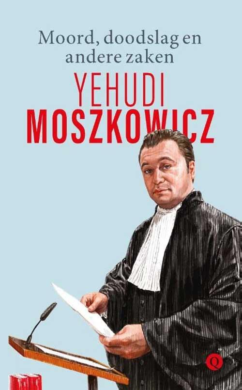 Yehudi Moszkowicz Moord doodslag en andere zaken